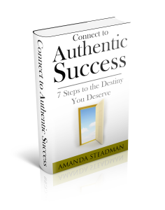 Connect To Authentic Success by Amanda Steadman